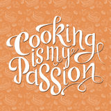 Vector hand drawn lettering. Cooking is my passion. Typogrraphic inspirational quote on colorful background. Poster template for d Vector Illustration
