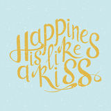 Vector hand drawn lettering. Happines is like a kiss. Typogrraphic inspirational quote on colorful background.  Royalty Free Stock Photo