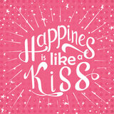 Vector hand drawn lettering. Happines is like a kiss.  Stock Photos