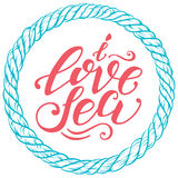 Vector hand-drawn lettering. Quote I Love Sea can be use for prints, design posters, t-shirt and fabric, invitation Stock Photography