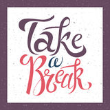 Vector hand drawn lettering. Take a break. Typogrraphic inspirational quote on colorful background. Stock Photo