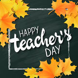 Vector hand drawn teachers day lettering greeting phrase - happy teachers day - with leaves and frame on blackboard Stock Photo