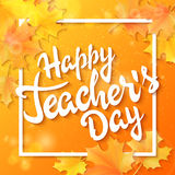 Vector hand drawn teachers day lettering greeting phrase - happy teachers day - with leaves , frame and shiny flares Stock Photo