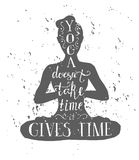 Vector hand lettering illustration Yoga and meditation. Vector illustration with female figure and lettering. Hand written phrase Yoga doesn`t take time, it Royalty Free Stock Photo