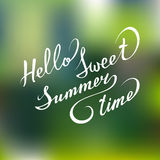 Vector hand lettering inspirational typography poster Hello sweet summer time on blurred background. Royalty Free Stock Photos