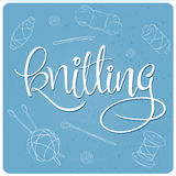 Vector hand lettering label - knitting- with knitting tools. Design for poster, t-shirt or mug Royalty Free Stock Photo