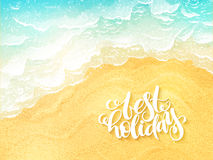 Vector hand lettering summer inspirational label - best holiday - on top view sea surf background.  Stock Photography