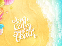 Vector hand lettering summer inspirational phrase - keep calm and go to the beach - with seashells on top view sea surf Stock Photos