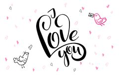 Vector hand lettering valentine`s day greetings text - I love you - with heart shapes and birds.  Royalty Free Stock Image