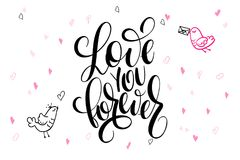 Vector hand lettering valentine`s day greetings text - love you forever - with heart shapes and birds.  Stock Photo