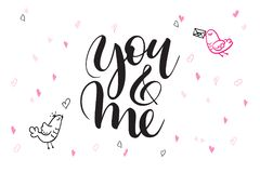 Vector hand lettering valentine`s day greetings text - you and me - with heart shapes and birds.  Stock Images