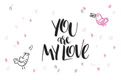 Vector hand lettering valentine`s day greetings text - you are my love - with heart shapes and birds.  Royalty Free Stock Photos