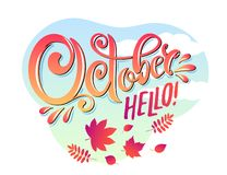 Vector hand written beautiful lettering text October Hello on landscape autumn leaf and blue sky background with clouds. vector illustration