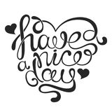 Vector handdrawn calligraphic phrase `Have a nice day` in the shape of a heart. Stock Photo