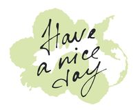 Vector handdrawn ink calligraphic phrase `Have a nice day`. Royalty Free Stock Photo