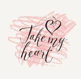 Inscription for the Valentine card Take my heart Stock Photography