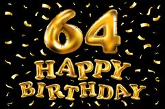 Vector happy birthday 64th celebration gold balloons and golden confetti glitters. 3d Illustration design for your greeting card,. Invitation and Celebration royalty free illustration