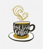 Vector Hintergrund mit Kaffeetasse und Beschriftung ` aber erstem Kaffee ` Stockbilder