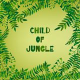 Vector illustration with abstract tropical leaf and text `child of jungle` on green background. stock illustration