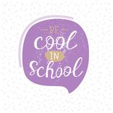School lettering. Vector illustration be cool in school. Vector for photo overlays, typography greeting card or t-shirt print, flyer, poster design stock illustration