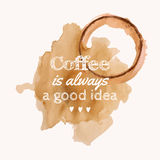 Vector illustration with `Coffee is always a good idea` phrase and pour coffee blot Stock Image