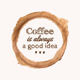 Vector illustration with `Coffee is always a good idea` phrase and pour coffee blot Stock Photography