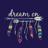 Vector illustration with ethnic arrows and feathers. American indian motifs. Boho style. `Dream on` motivational poster Stock Image