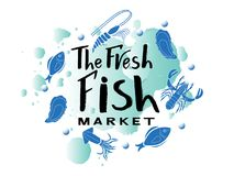 Vector illustration The fresh fish market on watercolor. Vector lettering of text The fresh fish market on watercolor spot. Modern calligraphy.Template of Stock Images