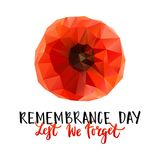 Remembrance Day poster. Vector illustration of a geometrical bright poppy flower. Remembrance day symbol. Lest we forget lettering. Remembrance day lettering stock illustration