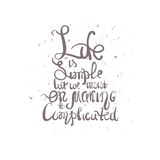Vector illustration with hand drawn inscription - Life is simple but we insist on making it complicated. Typographic background Stock Image