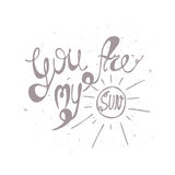 Vector illustration with hand drawn inscription - You are my sun. Typographic background.  Royalty Free Stock Images