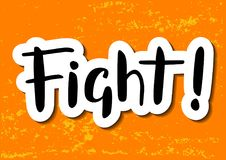 Vector illustration with hand drawn lettering of Fight in black with white outlines and shadow on orange yellow background styliz. Ed as old wall for Stock Photography