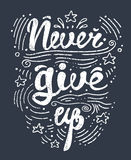 Vector illustration hand drawn lettering motivational and inspirational typography poster with quote. Never give up. Stock Images