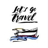 Vector illustration. Hand drawn yacht, powerboat and hand written lettering Lets go travel. For logo, typography vector illustration