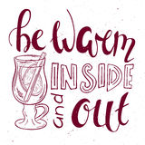 Vector illustration of hand lettering inspiring quote - be warm inside and out Royalty Free Stock Photography