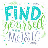 Vector illustration of hand lettering text - find yourself in the music Stock Photography