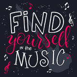 Vector illustration of hand lettering text - find yourself in the music.  Royalty Free Stock Images