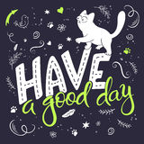 Vector illustration of hand lettering text - have a good day. There is cute fluffy cats, surrounded with curly, swirly Royalty Free Stock Photo