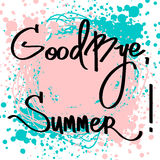 Vector illustration with ink blots and handmade calligraphy. Text Goodbye Summer, see you next year Stock Photos