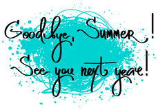 Vector illustration with ink blots and handmade calligraphy. Text Goodbye Summer, see you next year Royalty Free Stock Images