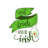 Vector illustration of inspirational quote eat drink and be irish. With lettering text sign, hand drawing ribbon, clover for Patrick day greeting for poster stock illustration