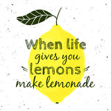 Vector illustration with lemon and motivational quote. `When life gives you lemons, make lemonade`. Typographical poster for print, t-shirt, greeting card Royalty Free Stock Photo