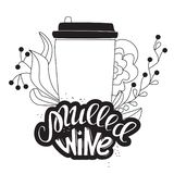 Vector illustration of mulled wine lettering and take away cup on abstract artistic background with flourish elements. Calligraphy style quote for poster stock illustration