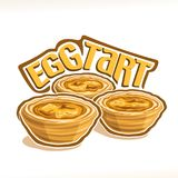 Vector illustration of portuguese dessert Egg Tart. Group of three pastries with custard creme baked in oven, poster with original typeface for title egg tart Stock Photo