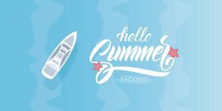 Template of banner with hand drawn type lettering of Hello Summer Vacation and yacht on blue water. Top aerial view. Vector illustration: Template of banner with royalty free illustration