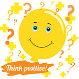 Vector illustration. Think positively. Be positive. Smile balloon for Your layout vector illustration