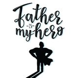 `Father is my hero` lettering poster Royalty Free Stock Photography