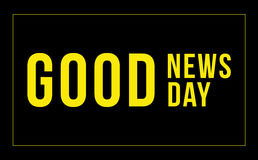 Vector inscription -Good news, good day. on the black backgrounds  Royalty Free Stock Images