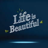 Vector : Inspiration quote Life is beautiful word on navy blue s Royalty Free Stock Images