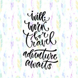 Vector inspirational calligraphy. Will work for travel adventure awaits. Modern print and t-shirt design. Stock Photography